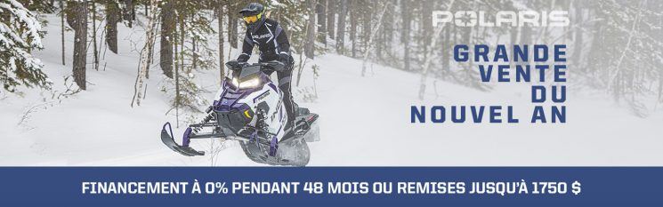Grande vente du Nouvel An – Polaris Motoneiges